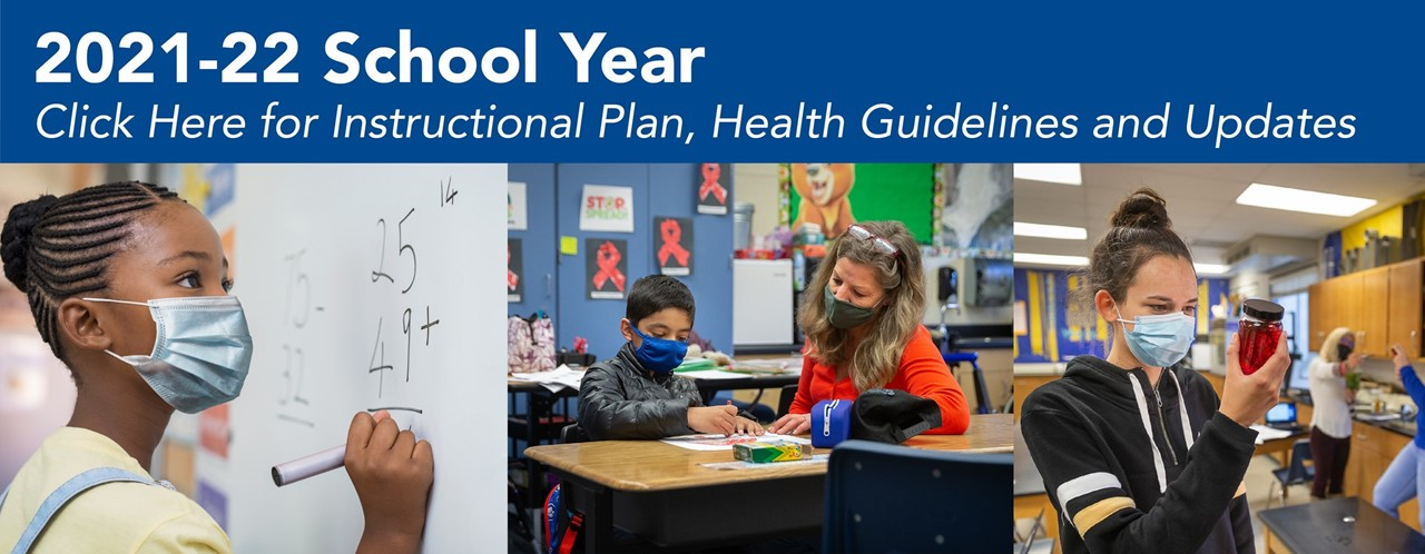 2021-22 School Year Safety Plan - Click Here for Instructional Plans, Health Guidelines & Current Updates